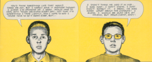 Clowes forces the reader to evaluate each narrator and balance their perspectives.